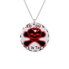 Need You Like A Hole Necklace Circle Charm