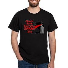Say It Spray It T-Shirt