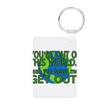 Get Out Of This World Keychains