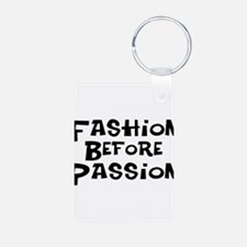 Fashion Before Passion Keychains