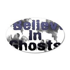 I Believe In Ghosts 20x12 Oval Wall Decal