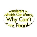 Why Can't Gay People 35x21 Oval Wall Decal