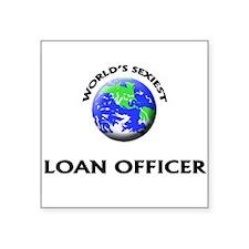 World's Sexiest Loan Officer Sticker