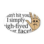 High Fived Face 35x21 Oval Wall Decal