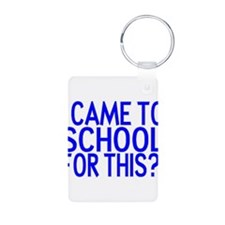 Came To School Keychains
