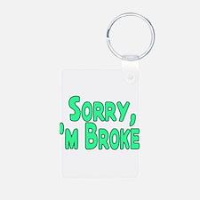 I'm Broke Keychains