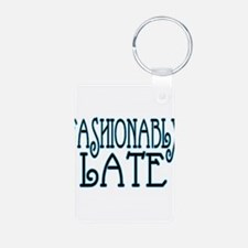 Fashionably Late Keychains