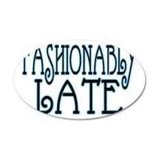 Fashionably Late Wall Decal