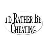 Rather Be Cheating 35x21 Oval Wall Decal