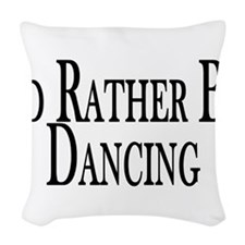 Rather Be Dancing Woven Throw Pillow