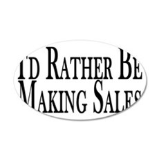 Rather Make Sales Wall Decal
