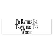 Rather Travel The World Bumper Sticker