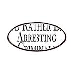 Rather Arrest Criminals Patches