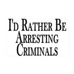 Rather Arrest Criminals 35x21 Wall Decal