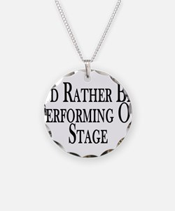 Rather Perform On Stage Necklace