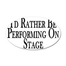 Rather Perform On Stage Wall Decal
