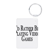 Rather Play Video Games Keychains