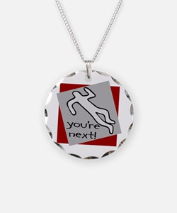 You're Next Necklace