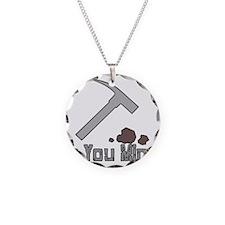 Do You Mine Necklace