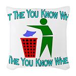 You Know Where Woven Throw Pillow