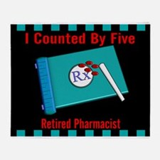 retired pharmacist i counted by 5 Throw Blanket