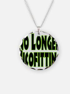 No Longer Nicofitting Necklace