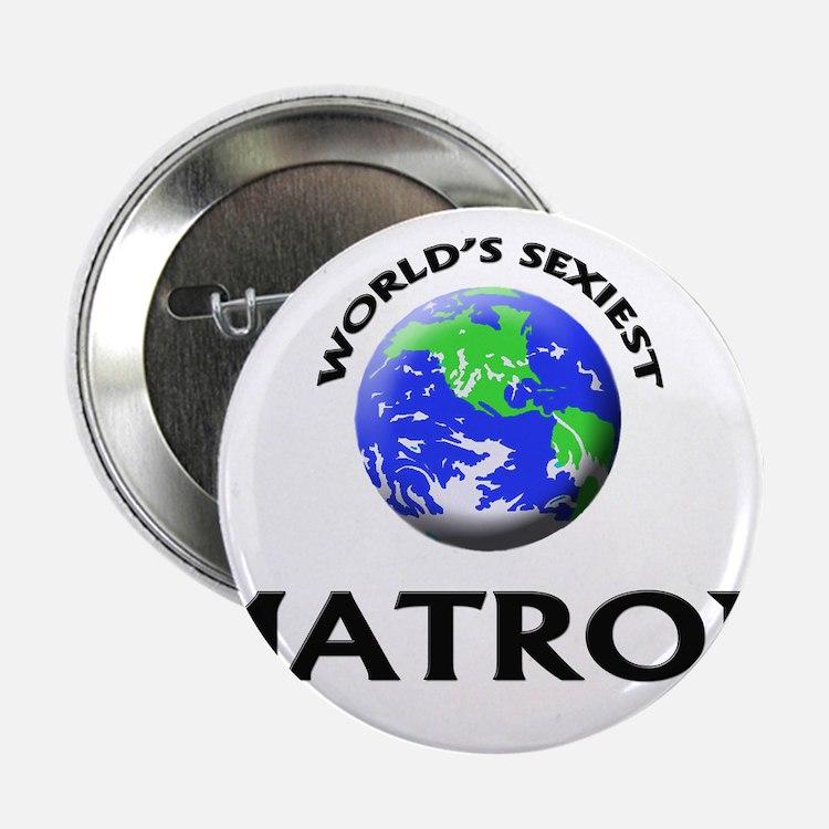 """World's Sexiest Matron 2.25"""" Button"""