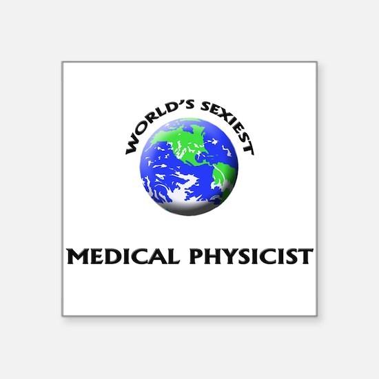 World's Sexiest Medical Physicist Sticker