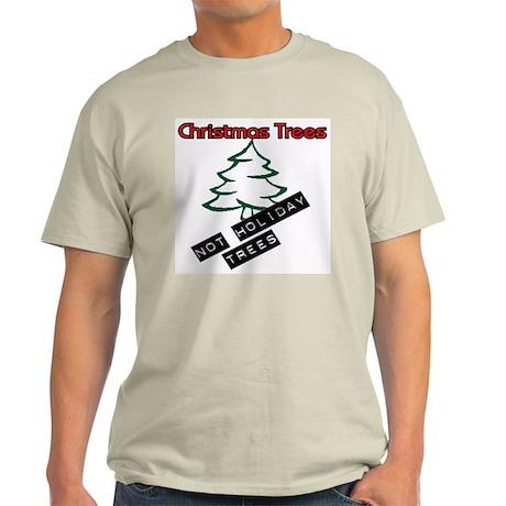 Christmas Trees, Not Holiday Ash Grey T-Shirt