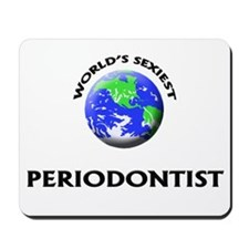 World's Sexiest Periodontist Mousepad