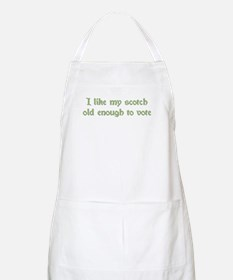 I Like My Scotch Old Enough T BBQ Apron