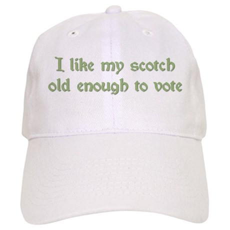 I Like My Scotch Old Enough T Cap