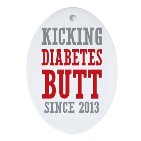 Diabetes Butt Since 2013 Ornament (Oval)