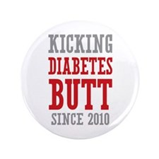 """Diabetes Butt Since 2010 3.5"""" Button"""