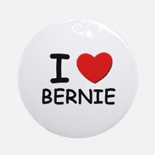 I love Bernie Ornament (Round)