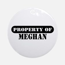 Property of Meghan Ornament (Round)
