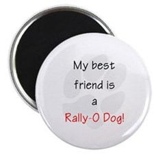 """My best friend is a Rally-O 2.25"""" Magnet (10 pack)"""