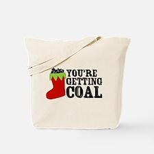 You're Getting Coal Tote Bag