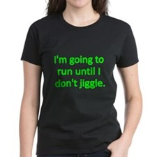 IM GOING TO RUN UNTIL I DONT JIGGLE 2 T-Shirt