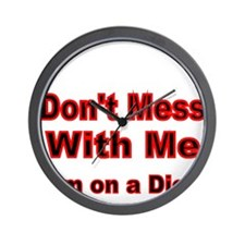 DONT MESS WITH ME Wall Clock