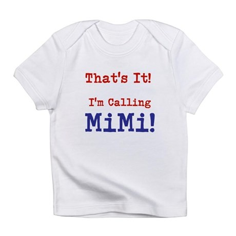 Thats It! Infant T-Shirt