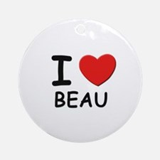 I love Beau Ornament (Round)