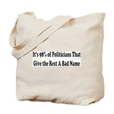 98% of Politicians Tote Bag