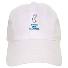 Bitches love seahorses Baseball Hat