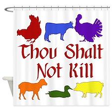 Thou Shalt Not Kill Shower Curtain