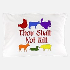Thou Shalt Not Kill Pillow Case