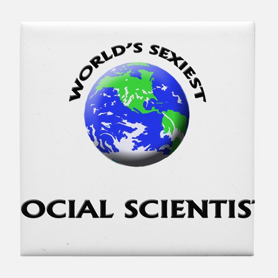 World's Sexiest Social Scientist Tile Coaster