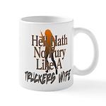 Hell Hath No Fury - Trucker's Wife Mug