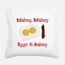 Wakey, Wakey .... Square Canvas Pillow