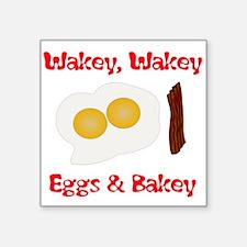 Wakey, Wakey .... Sticker
